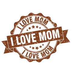 i love mom stamp sign seal vector image