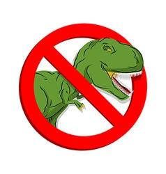 Stop dinosaur Prohibited tirranozavr Rex vector image vector image
