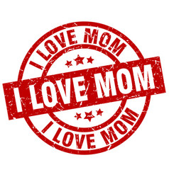 i love mom round red grunge stamp vector image vector image