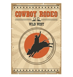 Cowboy wild bull rodeo posterWestern vintage with vector image