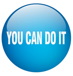 You can do it blue round gel isolated push button vector