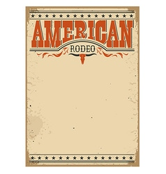 American rodeo poster for text on old paper vector