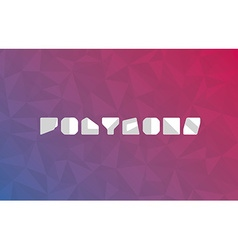 Abstract polygonal pattern on background polygonal vector image