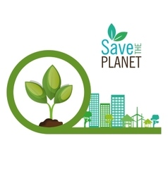 Save the planet industrial ecology symbol vector