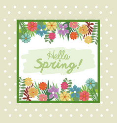 Hello spring letter decorating leaf and flower vector