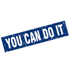 Square grunge blue you can do it stamp vector