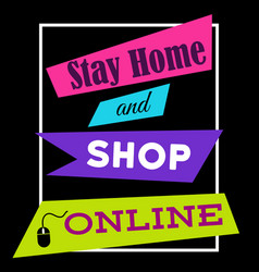 Stay home and shop online shopping quote vector