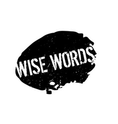 Wise words rubber stamp vector