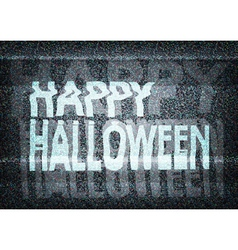 Happy halloween message on an old tv screen vector