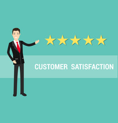 Customer satisfaction with businessman and star vector