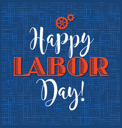 happy labor day retro styled calligraphy vector image vector image