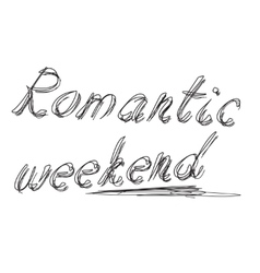 Text romantic weekend lettering vector image vector image