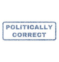 Politically correct textile stamp vector