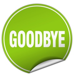 Goodbye round green sticker isolated on white vector
