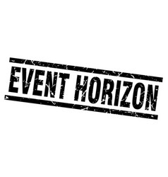 Square grunge black event horizon stamp vector