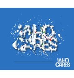 Who cares text design vector
