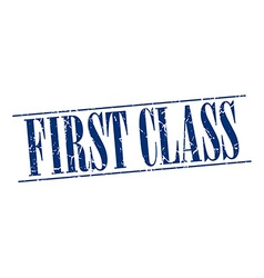 First class blue grunge vintage stamp isolated on vector