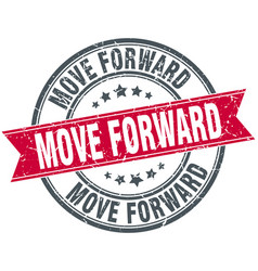 Move forward round grunge ribbon stamp vector
