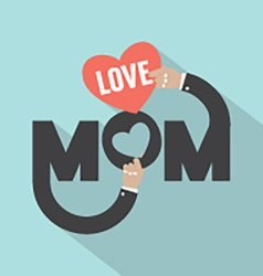 Love mom typography design vector