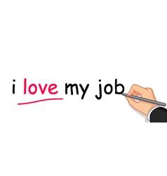 Hand writing i love my job vector