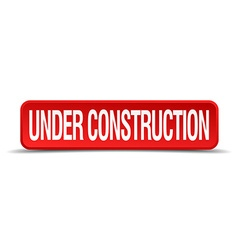 Under construction red 3d square button isolated vector