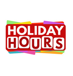 holiday hours banner or label for business vector image