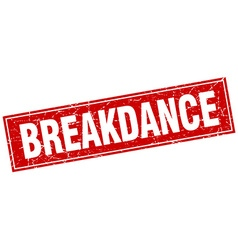Breakdance red square grunge stamp on white vector