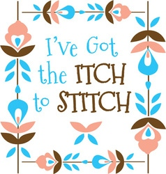 Itch to stitch floral vector