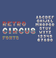 Doodle retro circus fonts and numbers alphabet vector