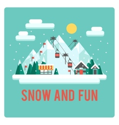 Ski resort in mountains winter time snow and fun vector