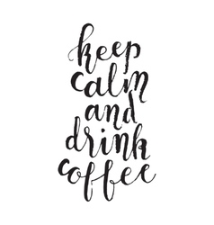 Keep calm and drink coffee vector image