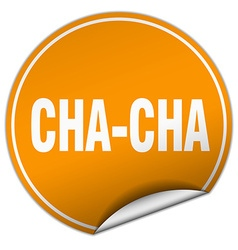 Cha-cha round orange sticker isolated on white vector