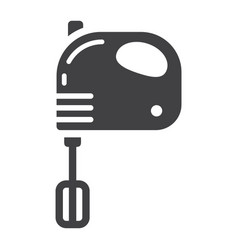 hand mixer solid icon household and appliance vector image vector image