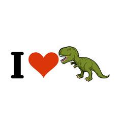 i love dinosaur t-rex heart and tyrannosaurus vector image