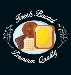 fresh bread premium quality food breakfast vector image