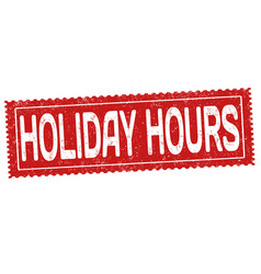 Holiday hours grunge rubber stamp vector