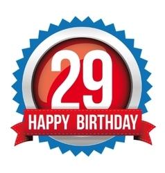 Twenty nine years happy birthday badge ribbon vector