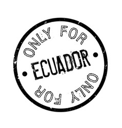 only for ecuador rubber stamp vector image vector image