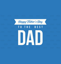The best dad card style for father day vector