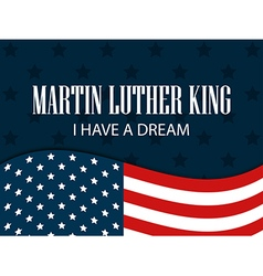 Martin luther king day i have a dream vector