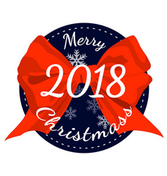merry christmas 2018 poster with red ribbon bow vector image