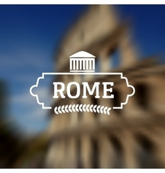 Rome Italy label on blurred colloseum background vector image vector image