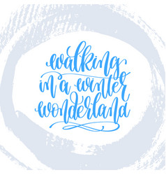Walking in a winter wonderland hand lettering vector