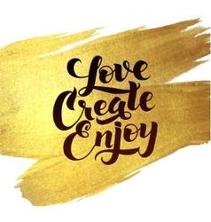 Gold Foil Love Create Enjoy be positive vector image