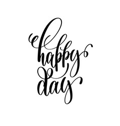 Happy day black and white hand ink lettering vector