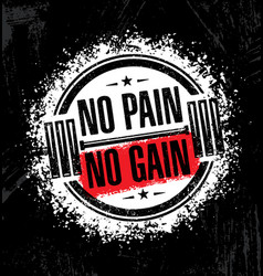 No pain no gain inspiring workout and fitness gym vector