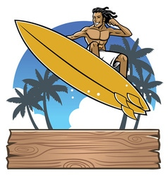 Man surfing at the beach with wood plank sign vector