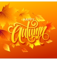 Autumn leaves background with calligraphy fall vector