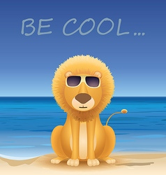 Cartoon lion sitting on beach text be cool vector