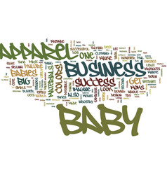 Your big success in baby apparel business text vector